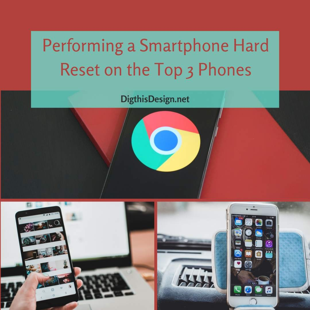 Performing a Smartphone Hard Reset on the Top 3 Phones