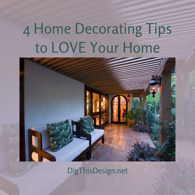 4 Home Decorating Tips to LOVE Your Home