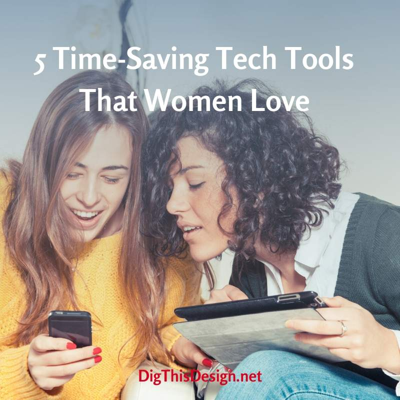 5 Time-Saving Tech Tools That Women Love