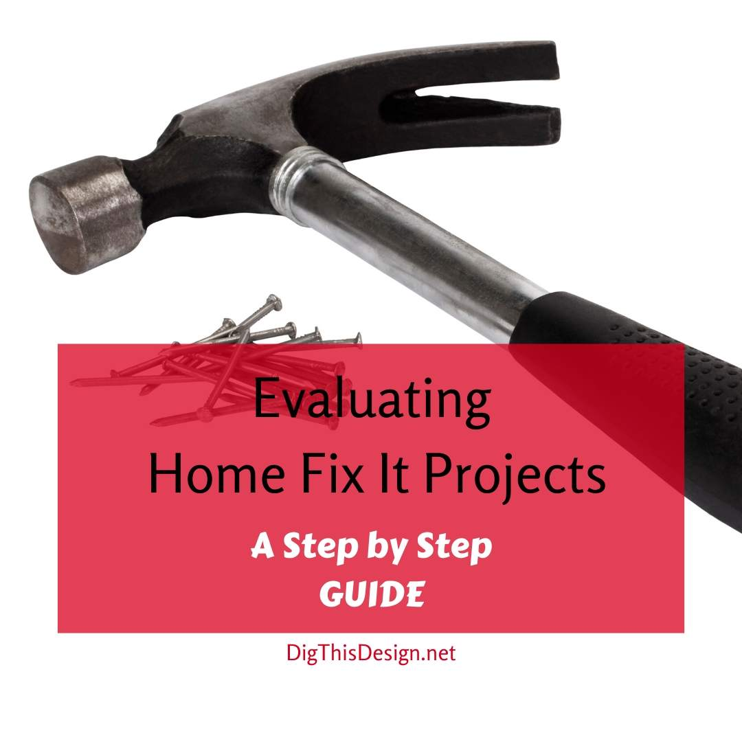 Evaluating Home Fix It Projects