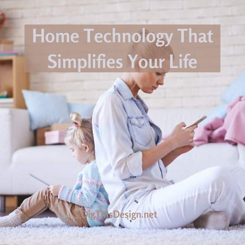 Home Technology Simplifies Your Life