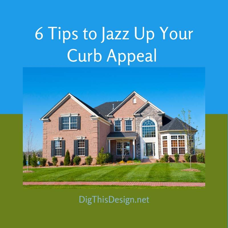 Jazz Up Your Curb Appeal