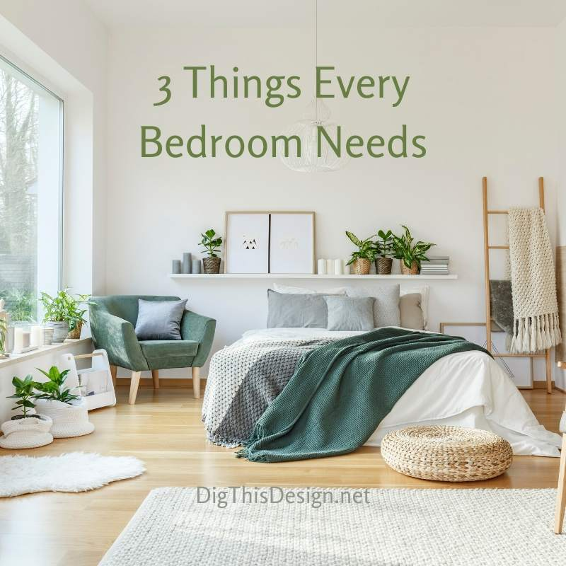 3 Things Every Bedroom Needs