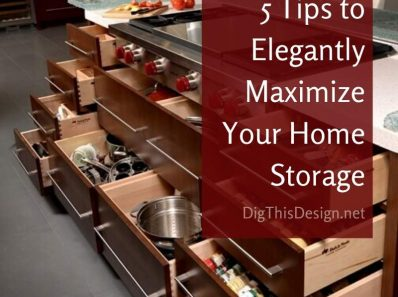 5 Tips to Elegantly Maximize Your Home Storage