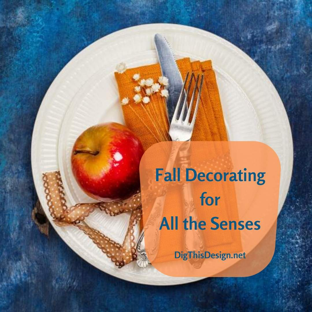 Fall Decorating Using for ALL the Senses