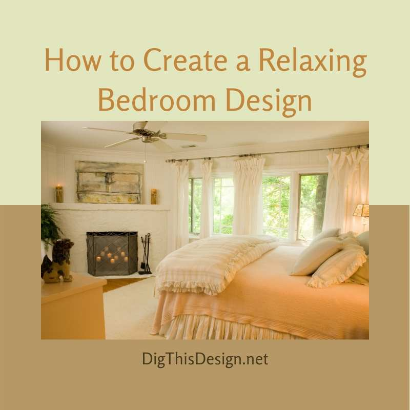 How to Create a Relaxing Bedroom Design