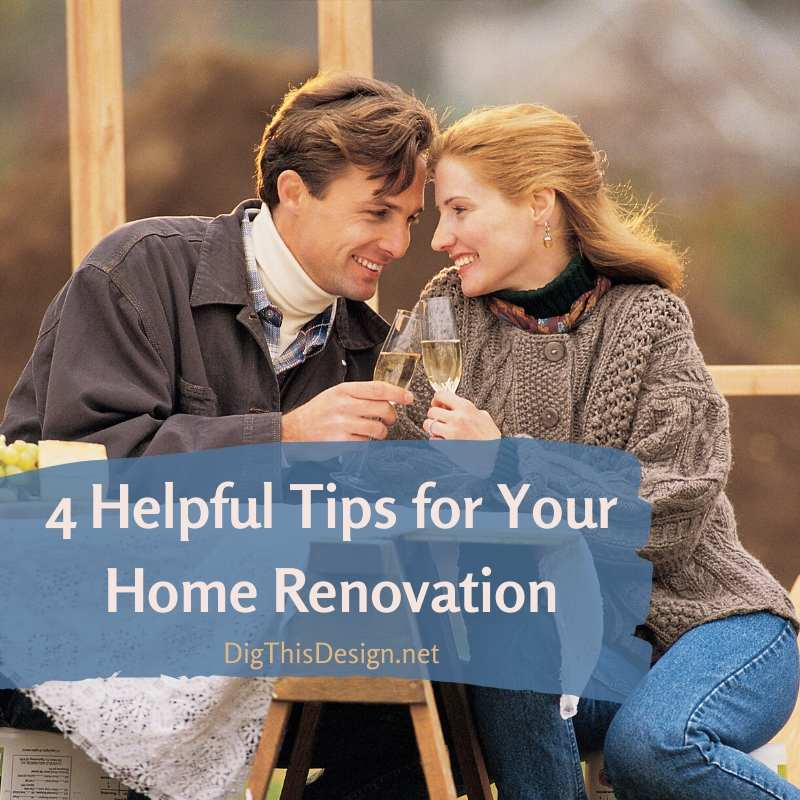 4 Helpful Tips for Your Home Renovation