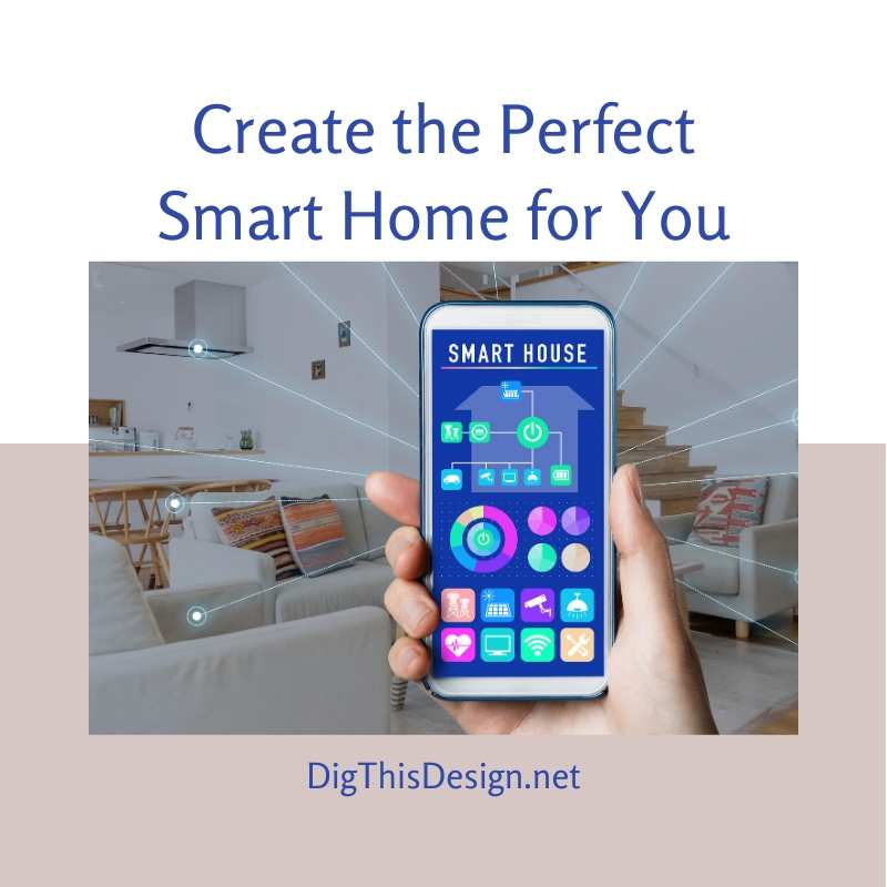 Create the Perfect Smart Home for You