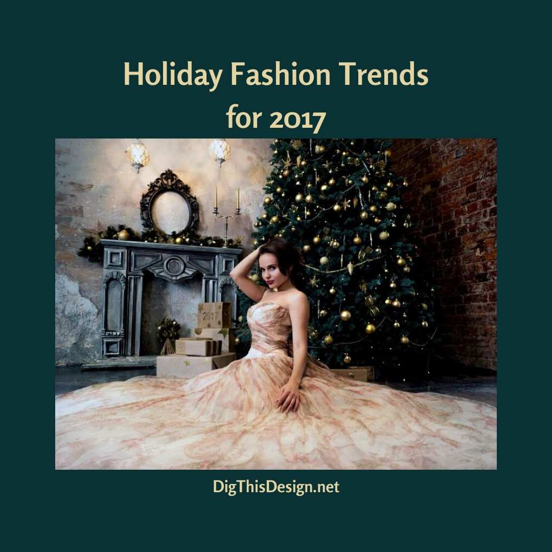 Holiday Fashion Trends for 2017