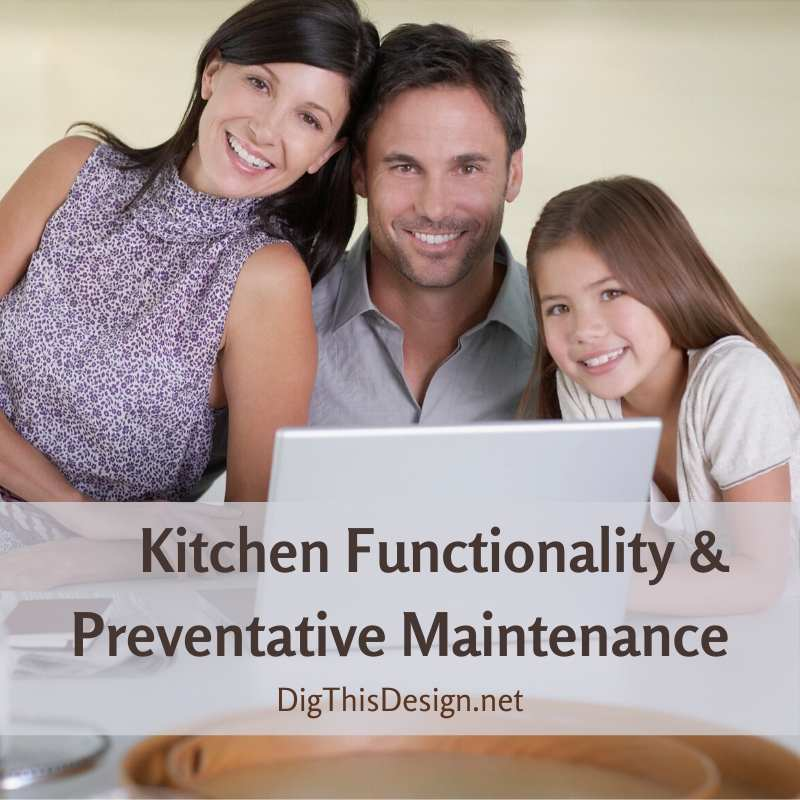 Kitchen Functionality and Preventative Maintenance