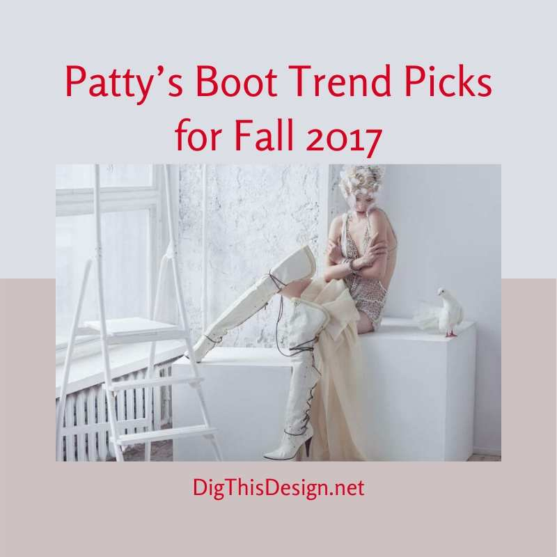 Patty's Boot Trend Picks for Fall 2017