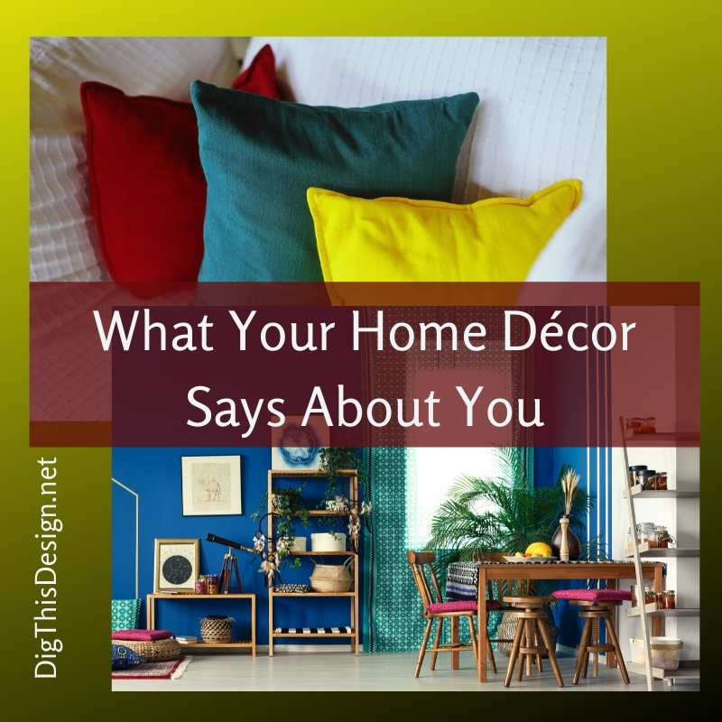 What Your Home Décor Says About You