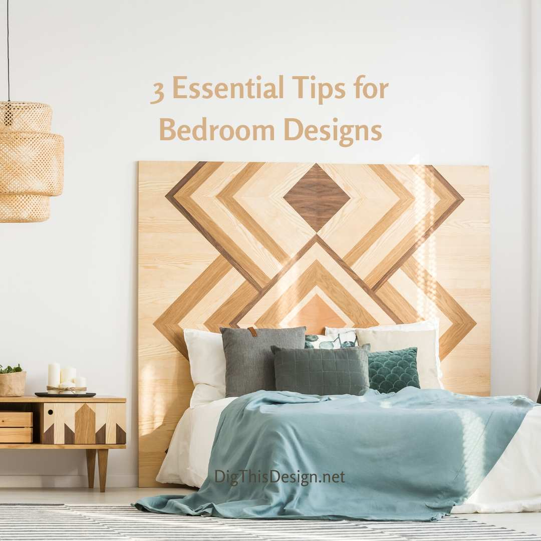 3 Essential Tips for Bedroom Designs