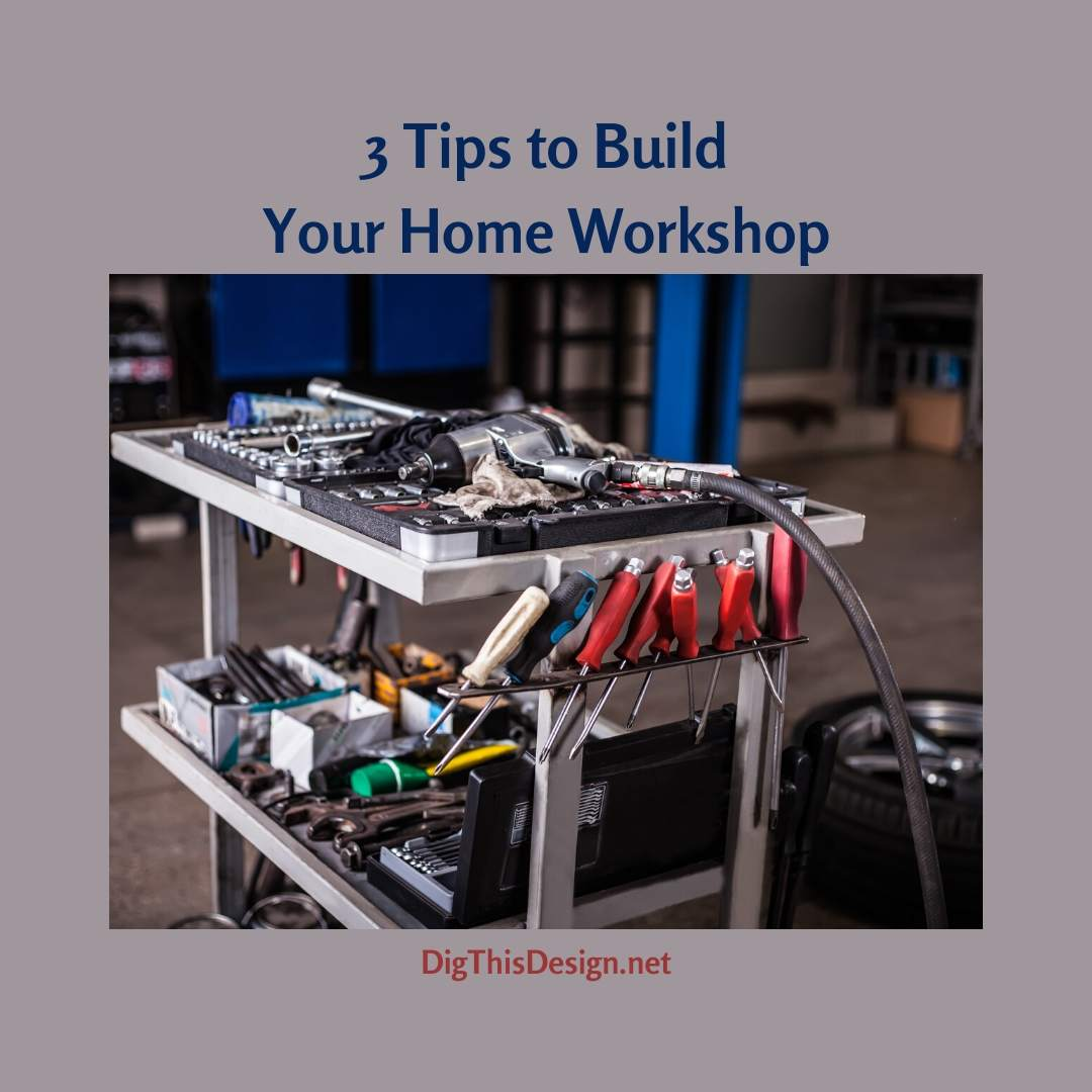 3 Tips to Build Your Home Workshop