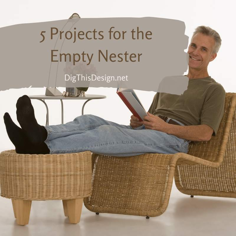 5 Projects for the Empty Nester