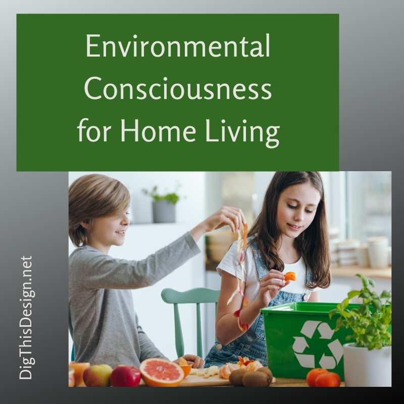 Environmental Consciousness for Home Living