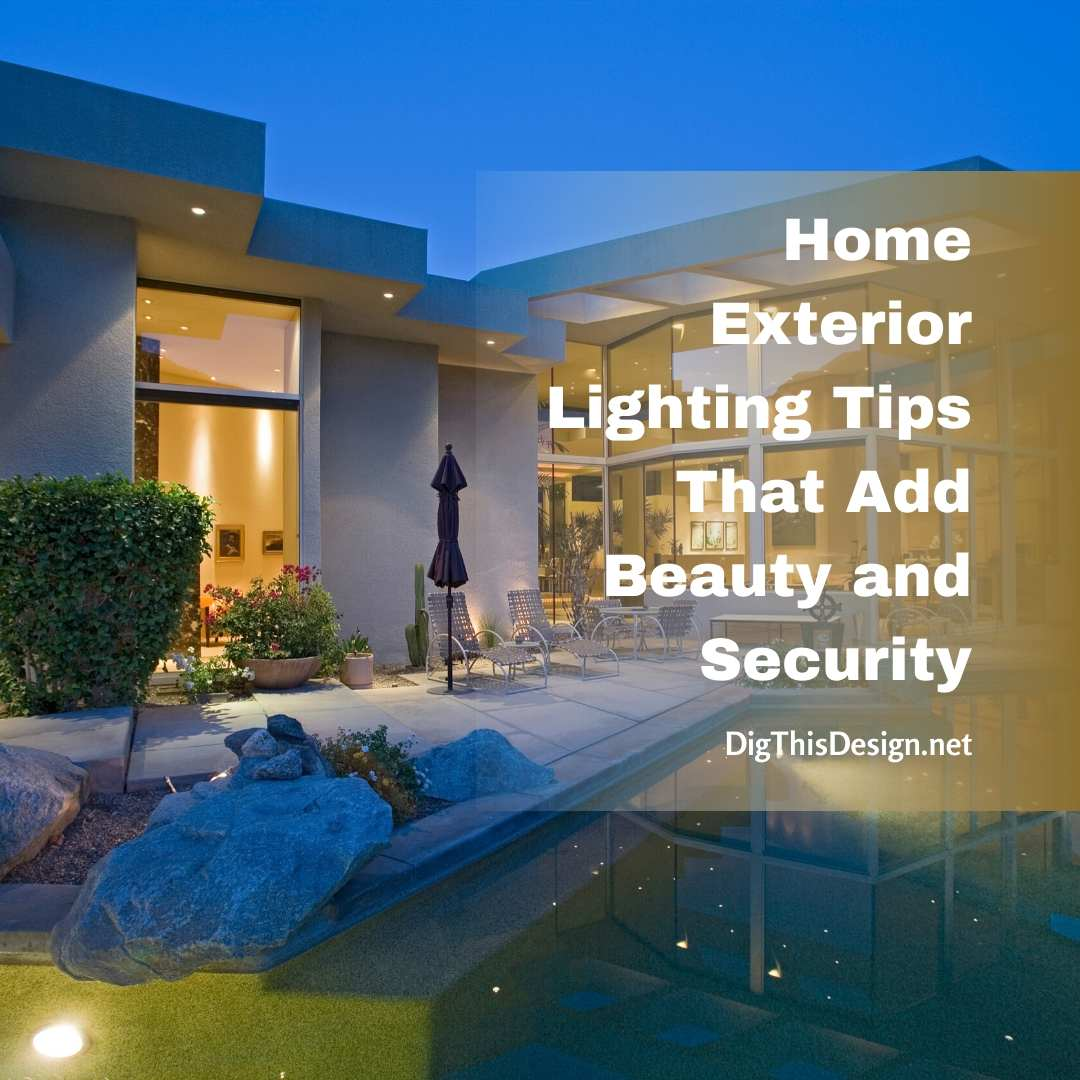 Home Exterior Lighting Tips That Add Beauty and Security