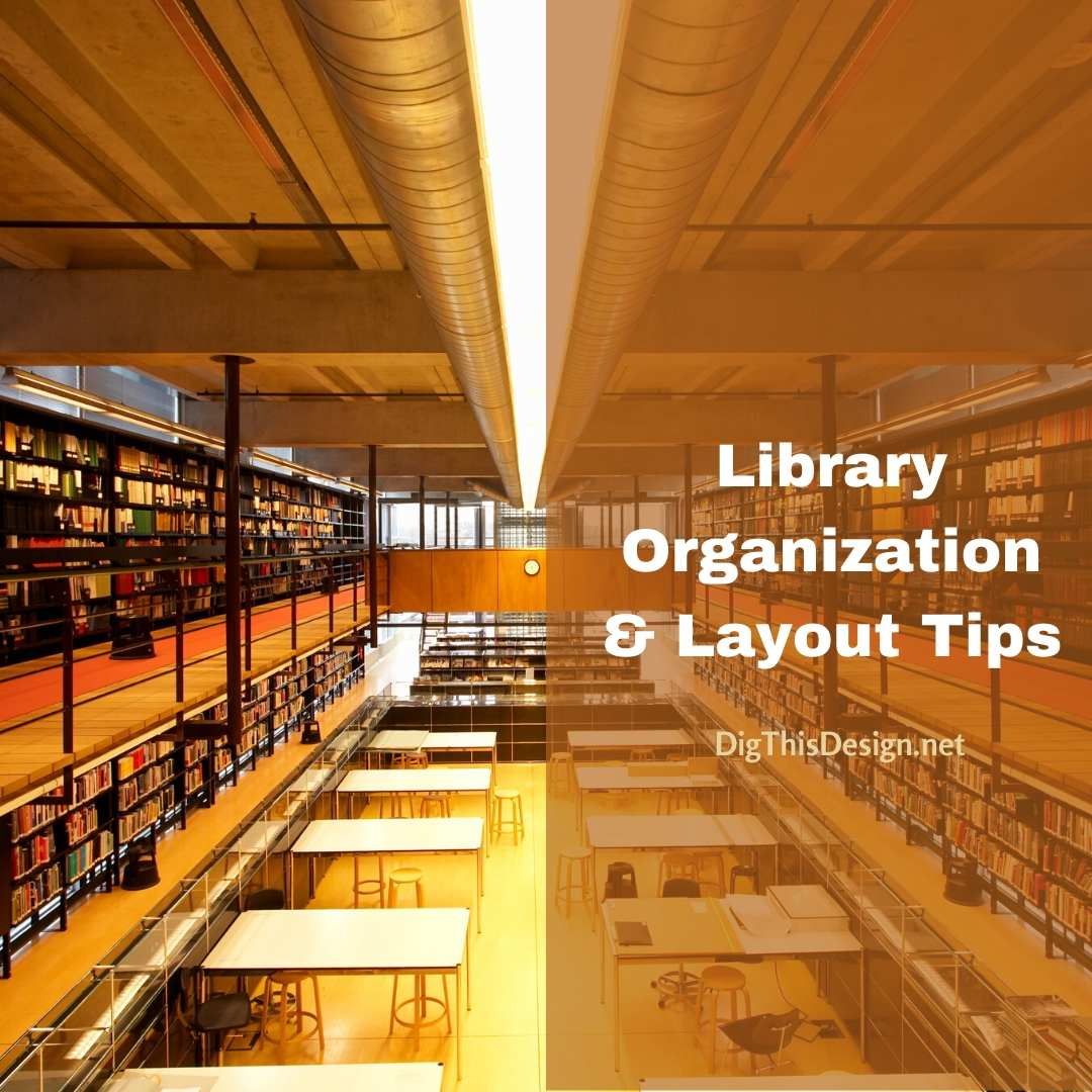 Library Organization and Layout Tips