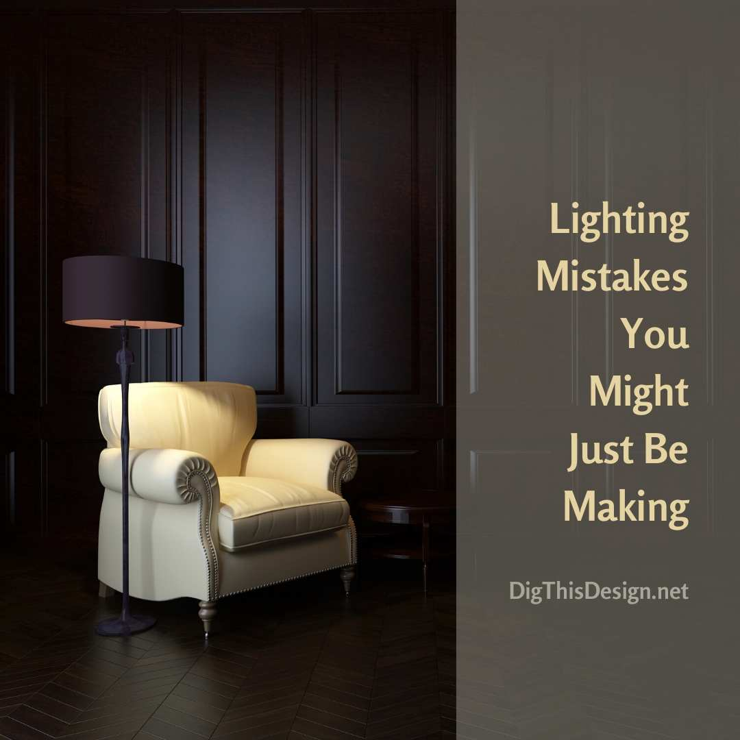Lighting Mistakes You Might Just Be Making