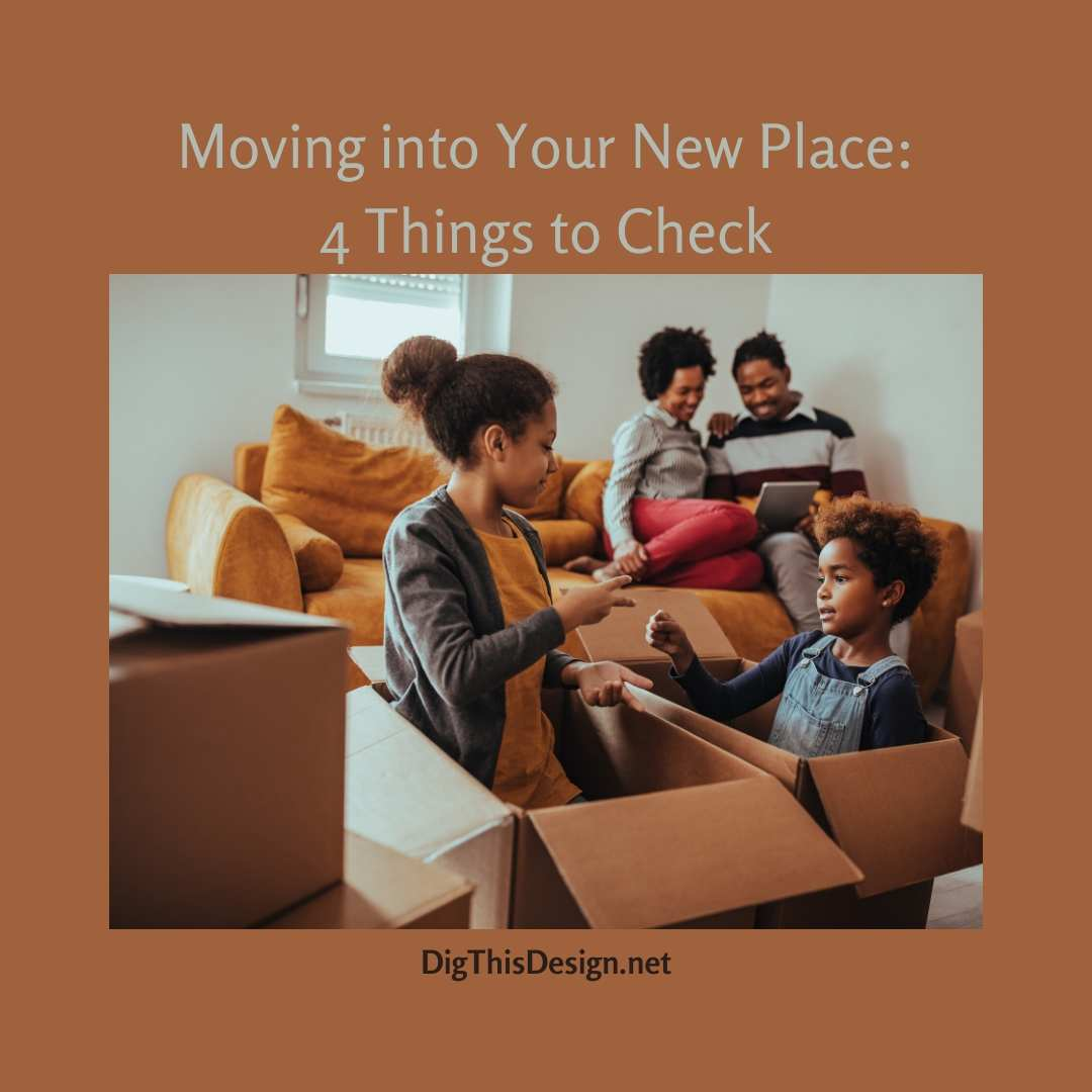 4 Things to Check When Moving Into Your New Place