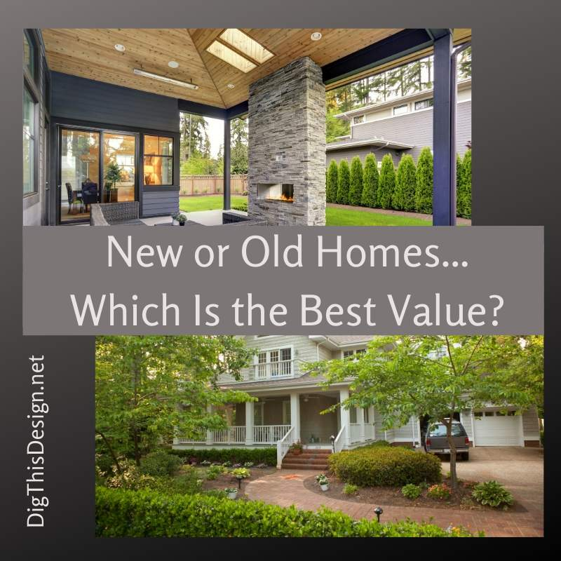 New or Old Homes Which is the Best Value for Homeowners