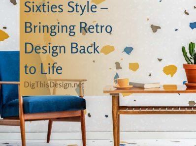 Sixties Style – Bringing Retro Design Back to Life