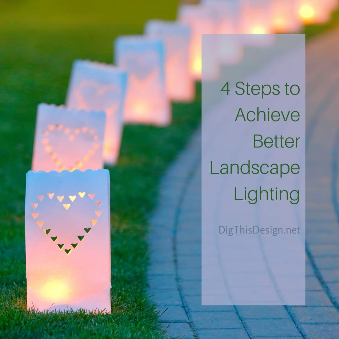 4 Steps to Achieve Better Landscape Lighting