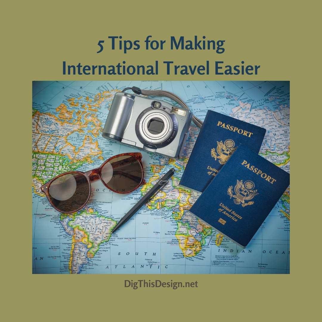5 Tips for Making International Travel Easier