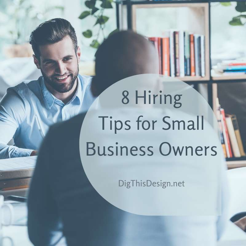 8 Hiring Tips for Small Business Owners