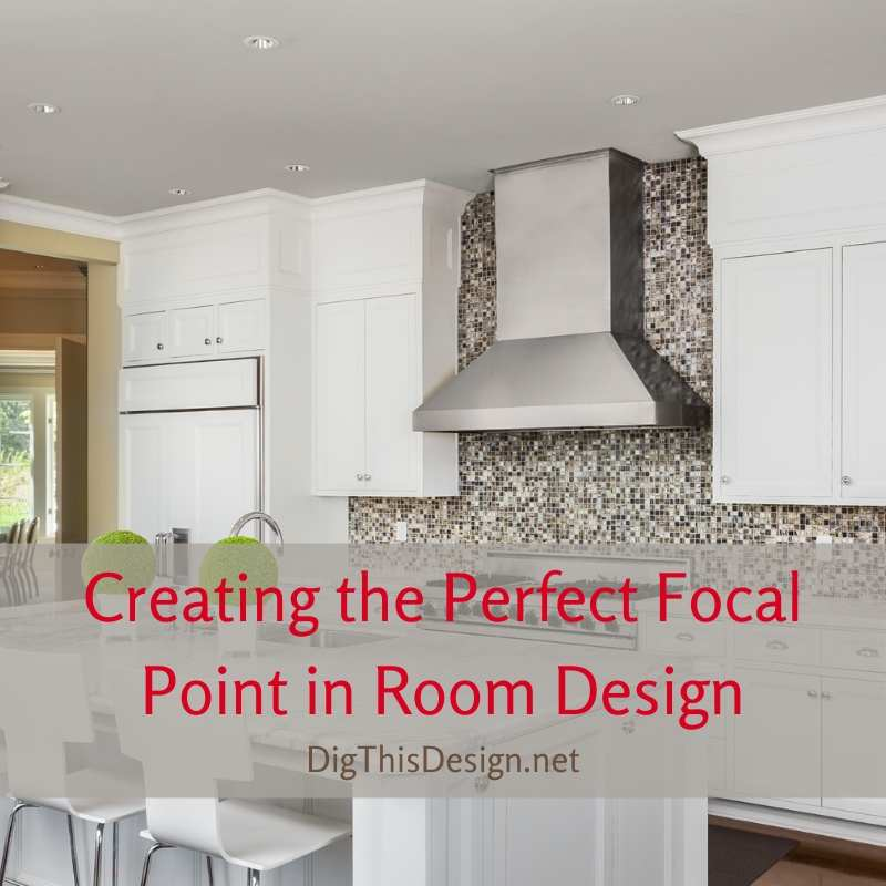 Creating the Perfect Focal Point in a Room Design