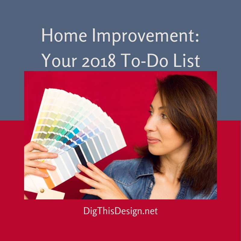 Home Improvement Your 2018 To-Do List