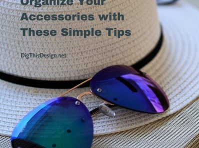Organize Your Accessories with These Simple Tips