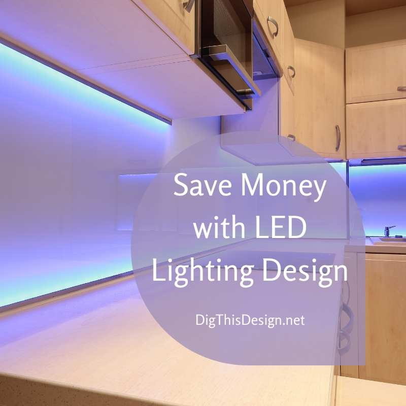 Save Money with LED Lighting Design