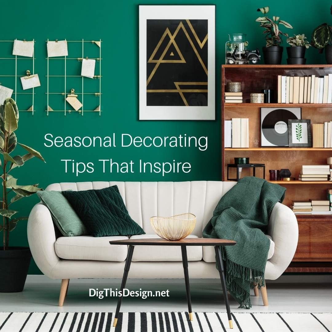 Seasonal Decorating Tips That Inspire