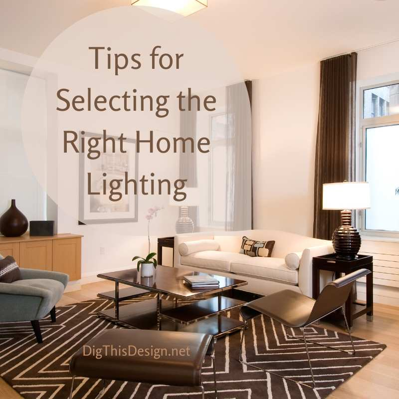 Tips for Selecting the Right Home Lighting