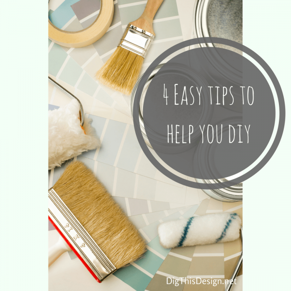 4 Easy tips to help you diy1 (1)