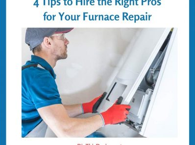 4 Tips to Hire the Right Pros for Your Furnace Repair