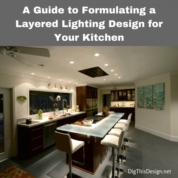 Kitchen Makeover - A Guide to Formulating a Layered Lighting Design for Your Kitchen (1)