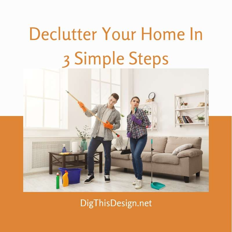 Declutter Your Home With 3 Steps