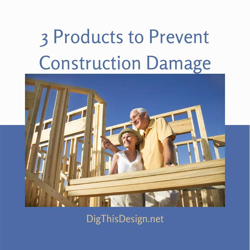 Prevent Damage During Construction