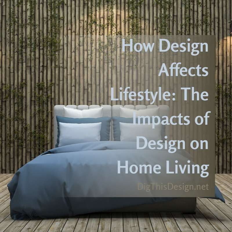 The Impacts of Design on Home Living