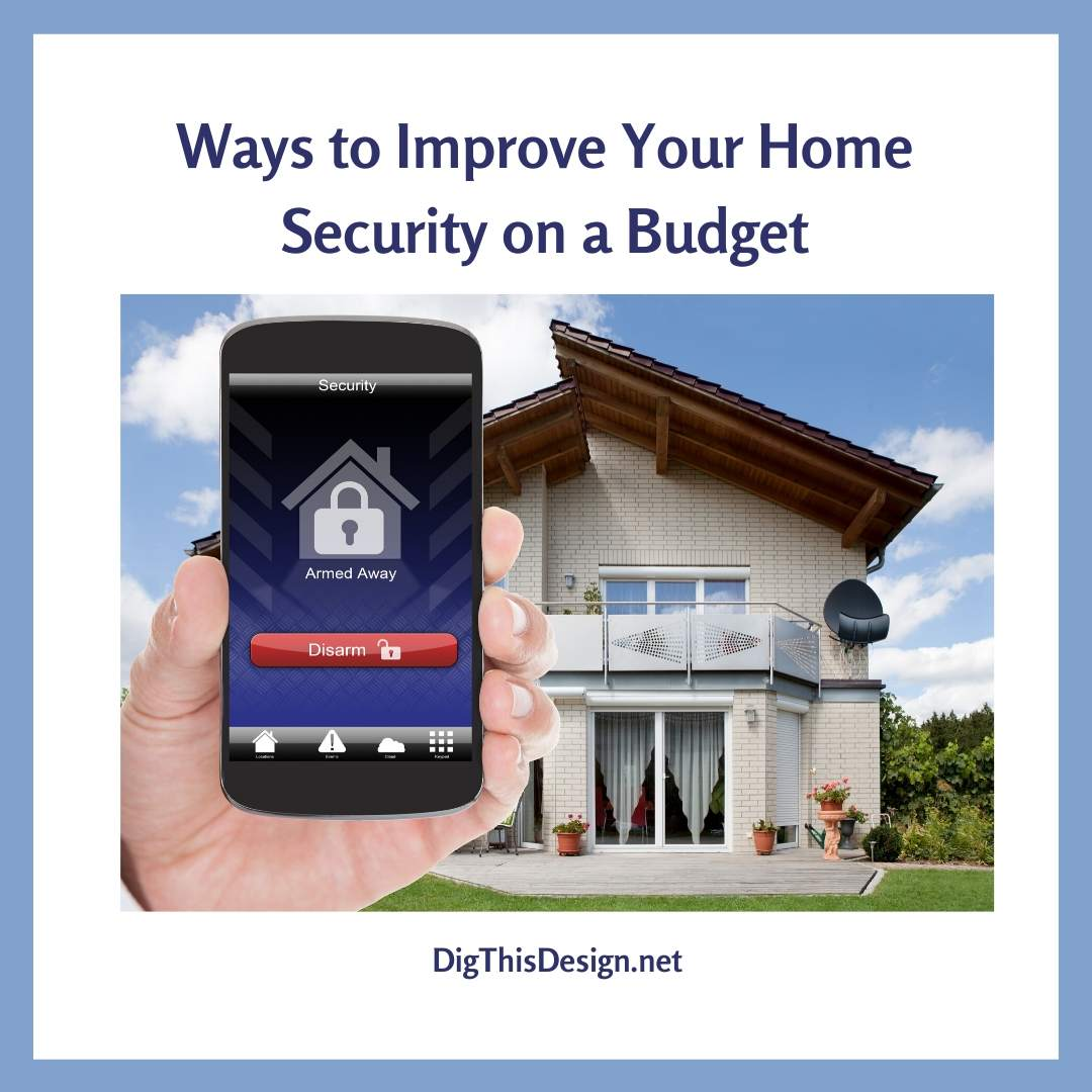 Ways to Improve Your Home Security on a Budget