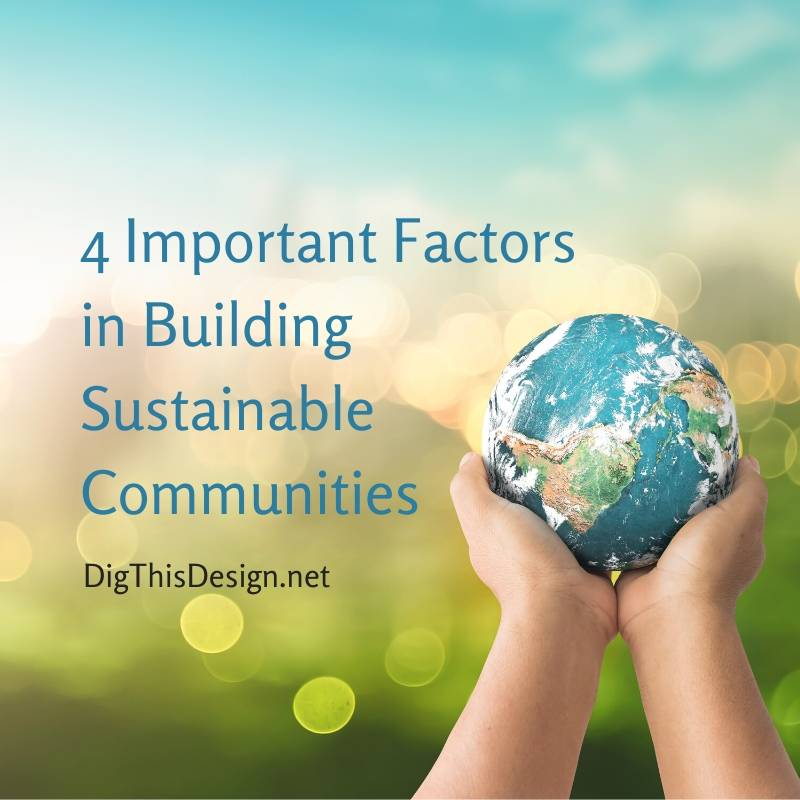 4 Important Factors in Building Sustainable Communities