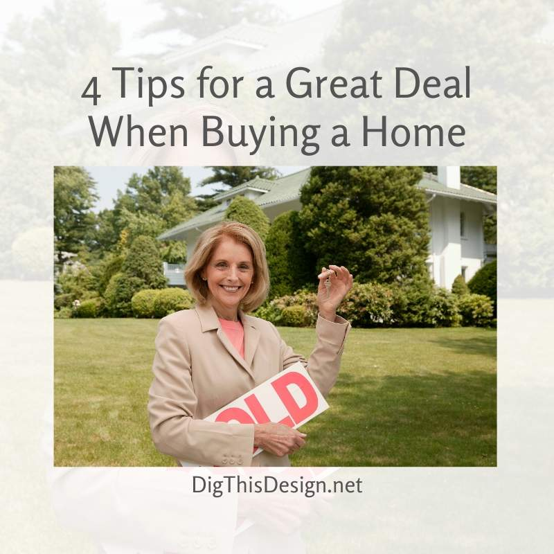 4 Tips to Get a Great Deal When Buying a Home