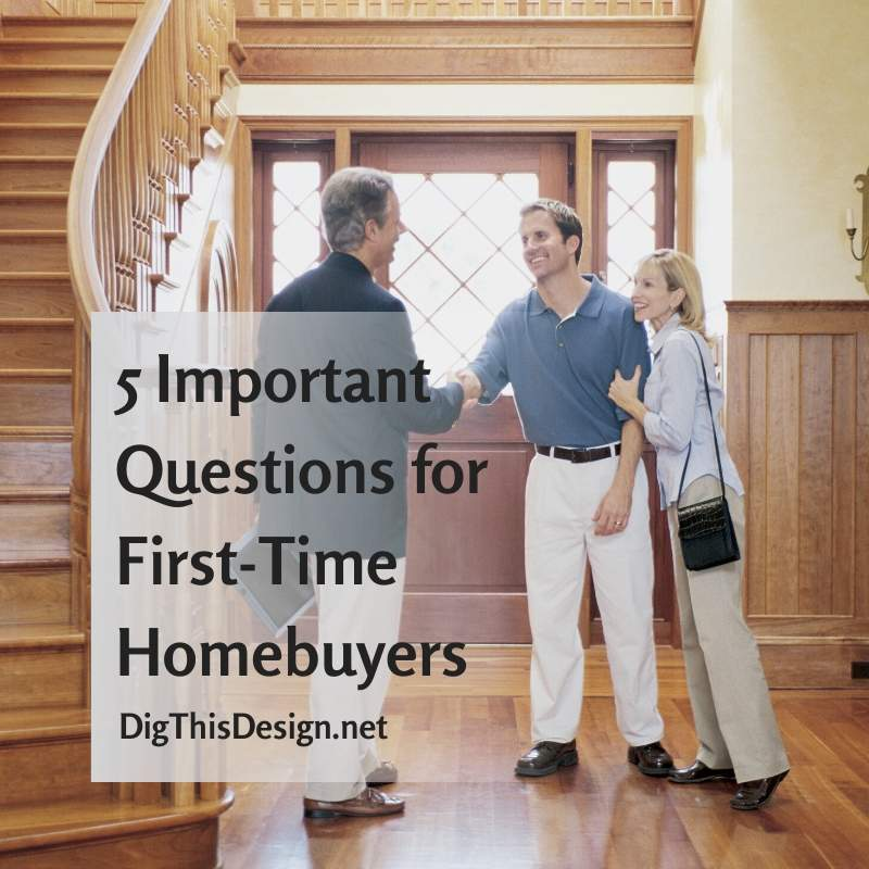 5 Important Questions for First-Time Homebuyers