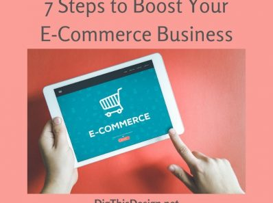 7 Steps to Boost Your E-Commerce Business