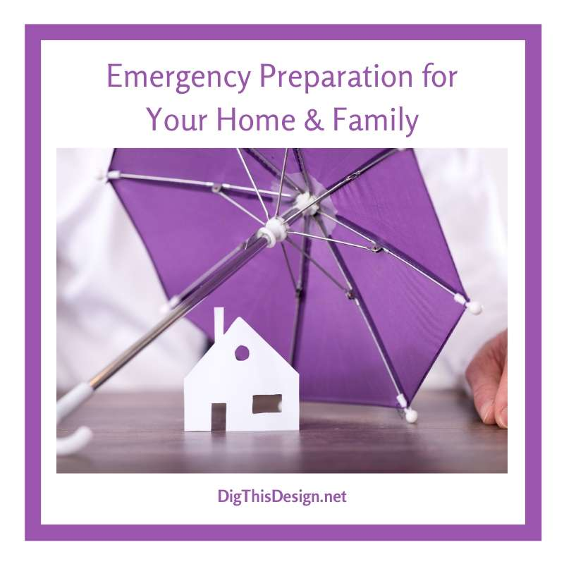 Emergency Preparation for Your Home & Family