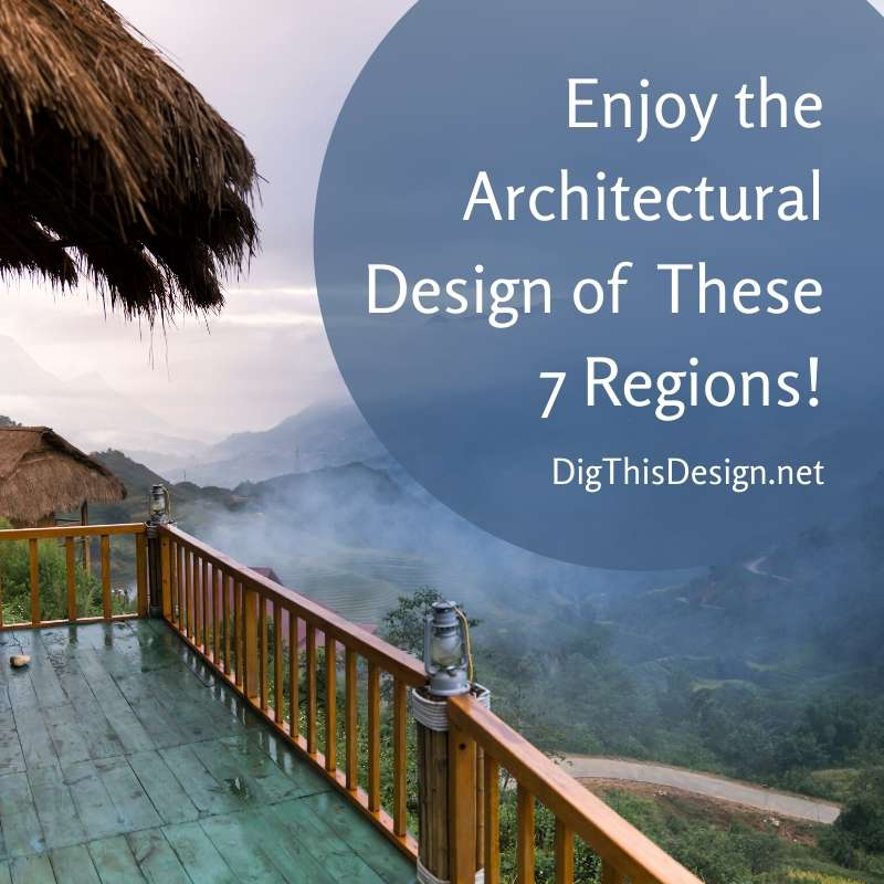 Enjoy the Architectural Design of These 7 Regions!