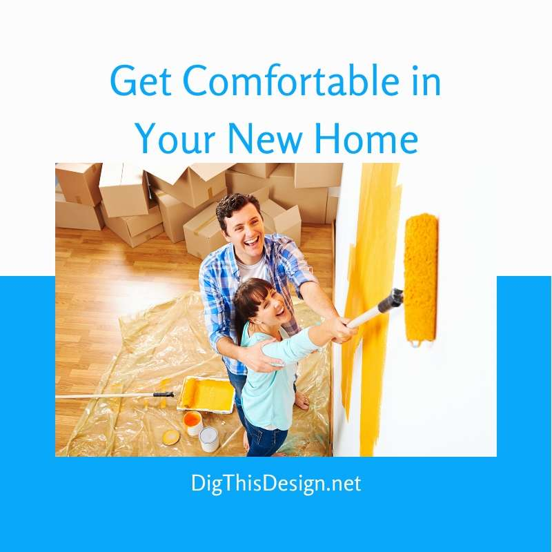 Get Comfortable in Your New Home