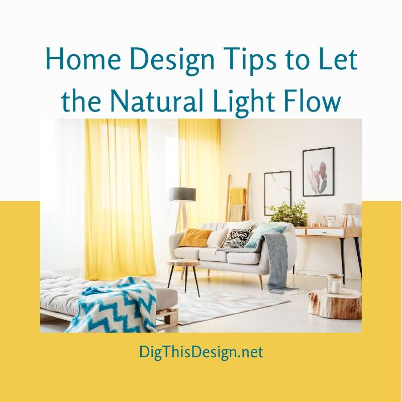 Home Design Tips to Let the Natural Light Flow